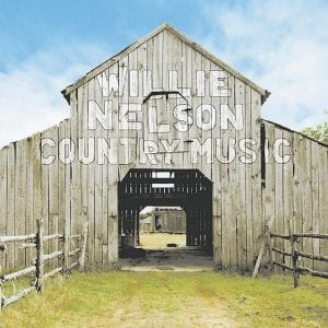 "Willie Nelson, ""Country Music"" (Rounder)"