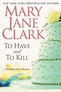 """""""To Have and To Kill"""" is the name of the new book by Mary Jane Clark. (AP Photo/William Morrow)"""