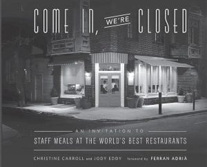 """""""Come In, We're Closed: An Invitation to Staff Meals at the World's Best Restaurants"""" contains recipes from a variety of restaurants around the country (AP Photo)"""