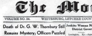 The February 20, 1941 edition of The Mountain Eagle carried the news of the baffling murder of popular Fleming dentist G.W. Thornbury. The doctor's killer or killers were never apprehended.