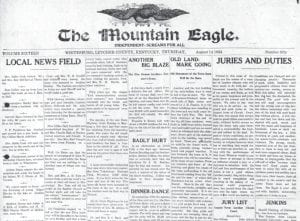 The Mountain Eagle was about to begin its 17th year of operation when this issue was published on Thursday, August 14, 1924. The edition featured a report on the planned demolition of what was then the oldest house in Whitesburg.