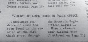 The Thursday, August 22, 1974 edition of The Mountain Eagle carried the news that the cause of an August 1 fire that destroyed the newspaper's offices on Main Street was arson. This photo shows how the paper looked during the weeks immediately after the fire, as all type, including headlines, was set on a typewriter.