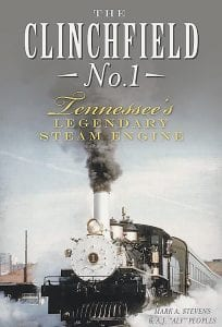 """The cover of The Clinchfield No. 1: Tennessee's Legendary Steam Engine."""""""