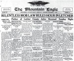 Letcher County residents were greeted with troubling news — including the report of a prisoner being forcibly removed from the county jail in Whitesburg and lynched near Jenkins — when the December 1, 1927 edition of The Mountain Eagle reached homes and stores.