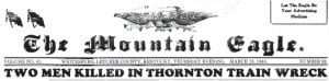 A banner headline across the front page of the March 18, 1948 edition of The Mountain Eagle let readers know about the week's big news — a fatal train wreck at Thornton.